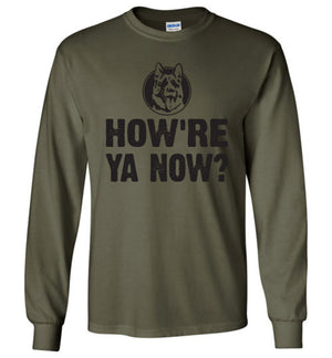 How're Ya Now? Letterkenny - Long Sleeve Tee - Absurd Ink