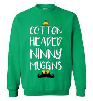 Cotton Headed Ninny Muggins - Elf - Sweatshirt - Absurd Ink