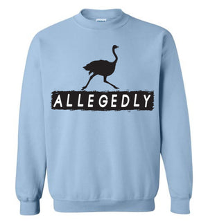 Allegedly Ostrich Sweatshirt - Letterkenny - Absurd Ink