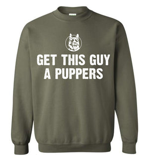 Get This Guy A Puppers - Sweatshirt - Absurd Ink