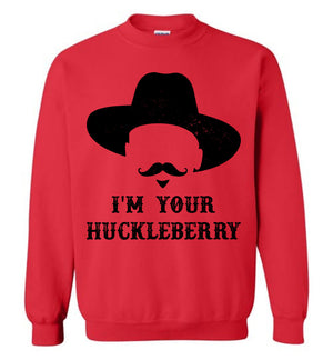I'm Your Huckleberry Doc Holliday - Sweatshirt - Absurd Ink