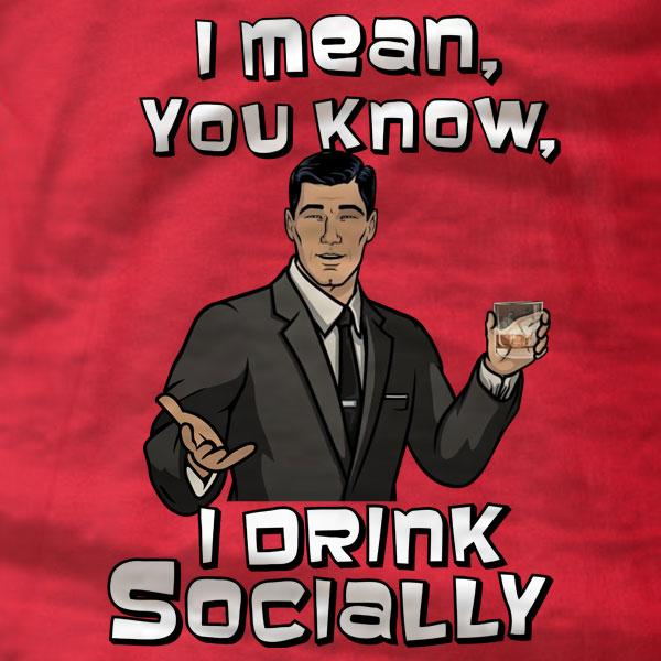 Archer I Drink Socially T-Shirt