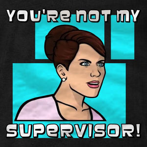 Cheryl Tunt You're Not My Supervisor Ladies Tee