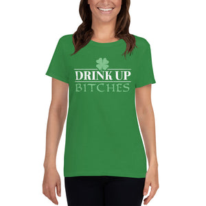 St Patrick's Day - Drink Up Bitches - Ladies Tee