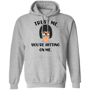 Tina Belcher You're Hitting On Me Hoodie