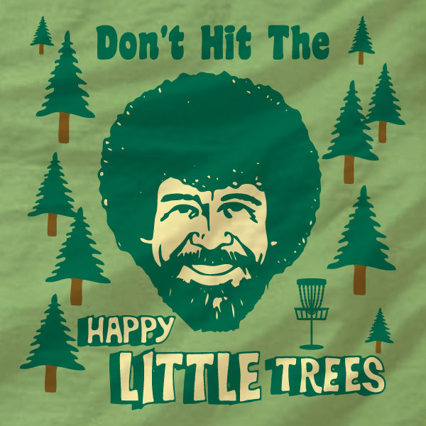 Disc Golf T-Shirt - Don't Hit The Trees - Absurd Ink