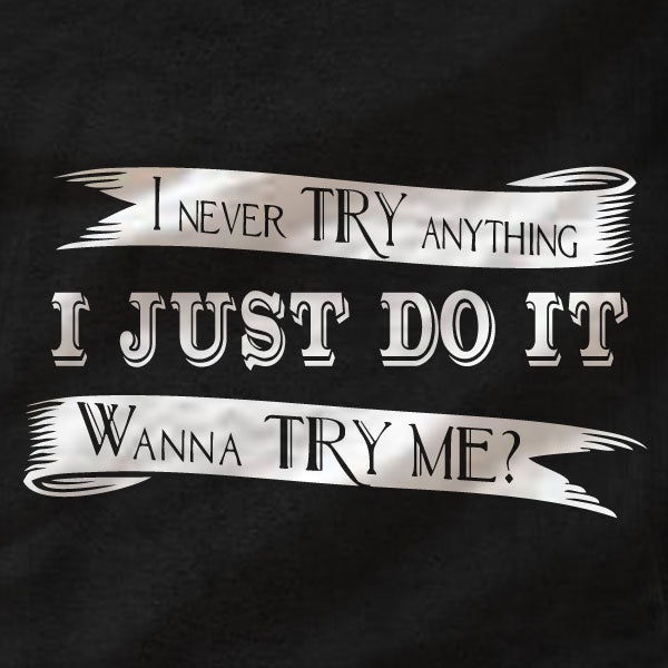 Wanna Try Me? - Bella Ladies Favorite Tee - Absurd Ink
