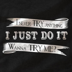 Wanna Try Me? - Canvas Unisex T-Shirt - Absurd Ink