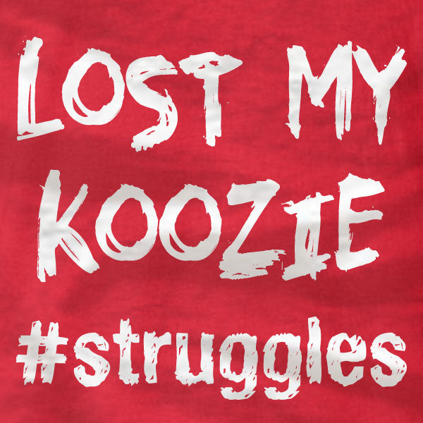 struggles - Lost My Koozie - T-Shirt - Absurd Ink