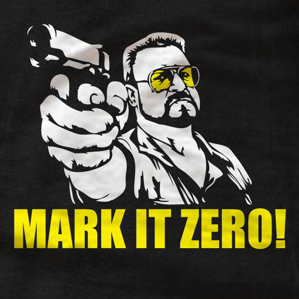 MARK IT ZERO! - Ladies T-Shirt - Walter The Big Lebowski - Absurd Ink