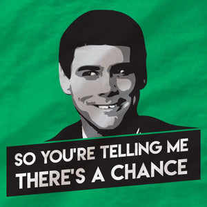 Dumb And Dumber - Ladies Tee - There's A Chance - Absurd Ink