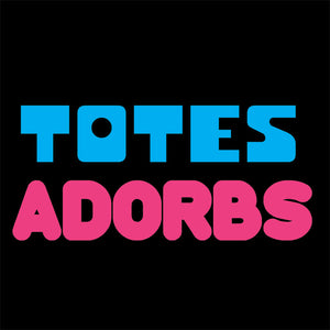 Totes Adorbs - Unisex T-Shirt - Absurd Ink