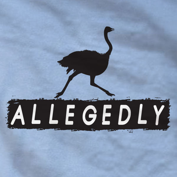 Allegedly Ostrich T-Shirt - Letterkenny - Absurd Ink