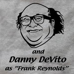 And Danny DeVito As Frank Reynolds And Danny DeVito As Frank Reynolds Ladies Tee