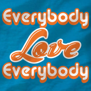 Everybody Love Everybody - Ladies Tee - Absurd Ink