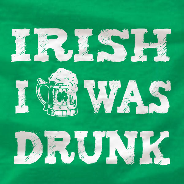 St Patrick's Day - Irish I Was Drunk - T-Shirt - Absurd Ink