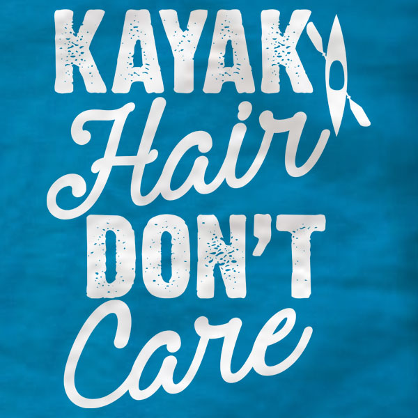 Kayak Hair Don't Care - T-Shirt - Absurd Ink