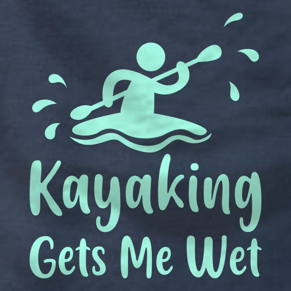 Kayaking Gets Me Wet - Ladies Tee