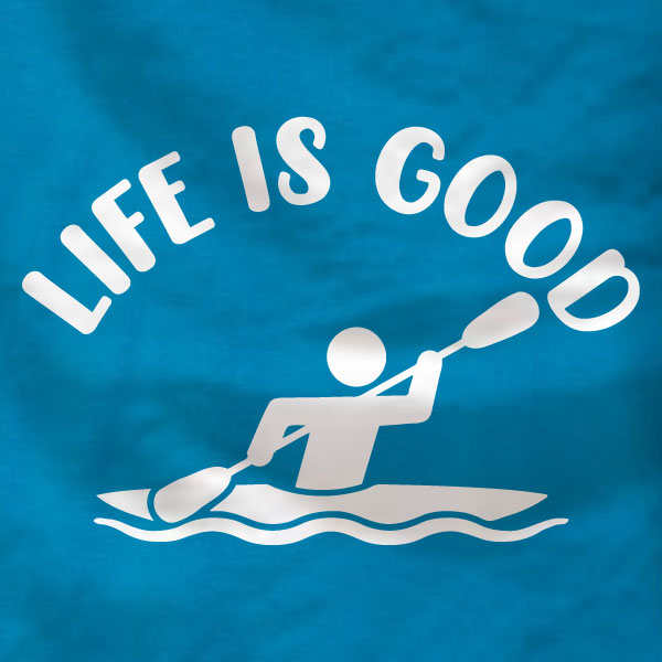 Life is Good - Kayak T-Shirt - Absurd Ink