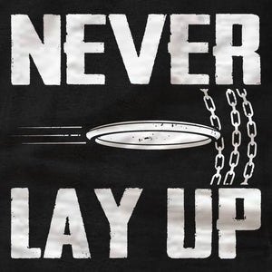 Disc Golf - Never Lay Up - T-Shirt - Absurd Ink