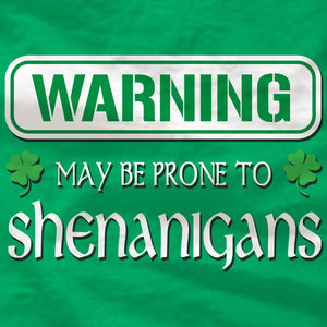St Patrick's Day - May be prone to Shenanigans - Unisex Tee - Absurd Ink