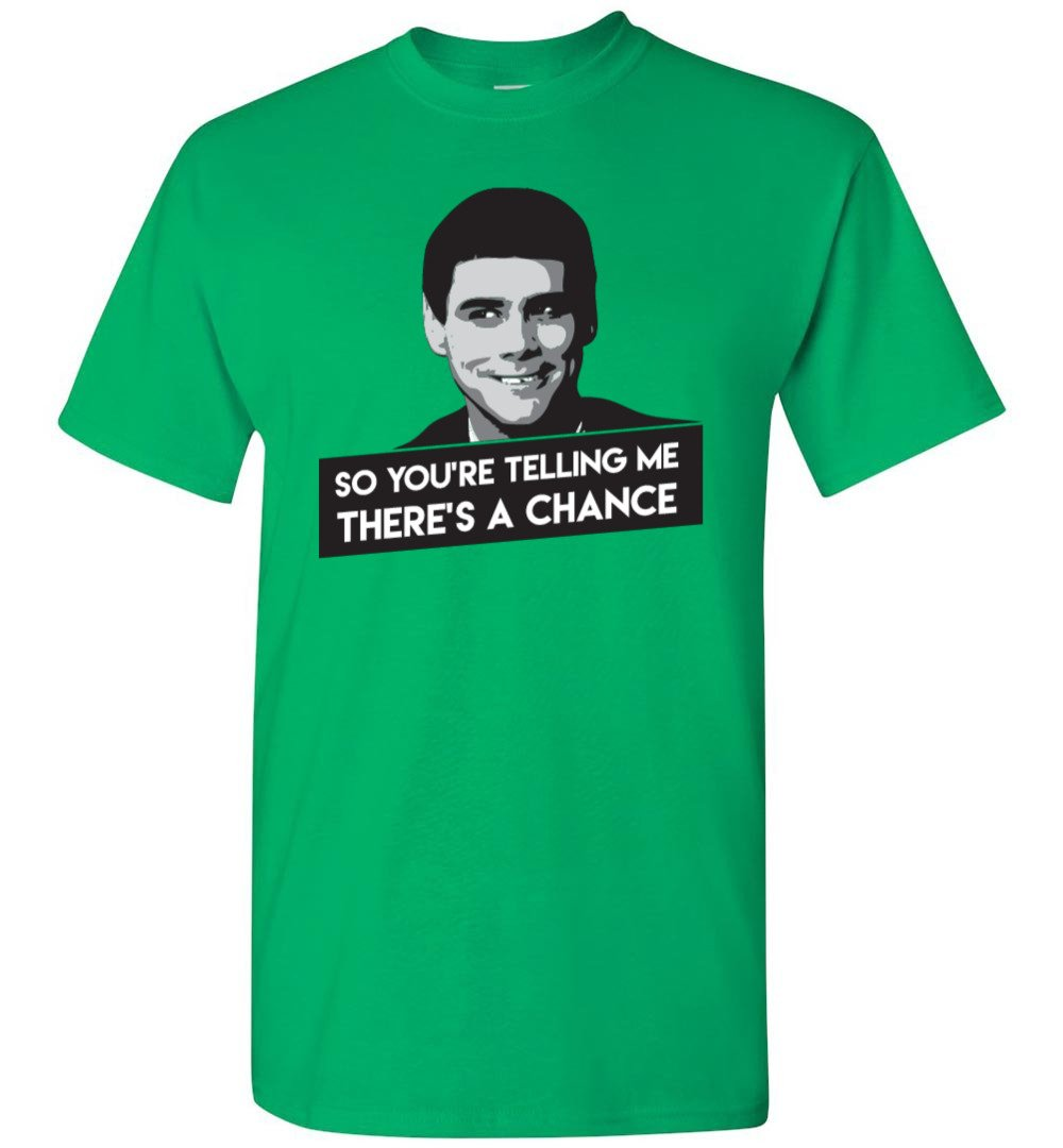 Dumb And Dumber - T-Shirt - There's A Chance