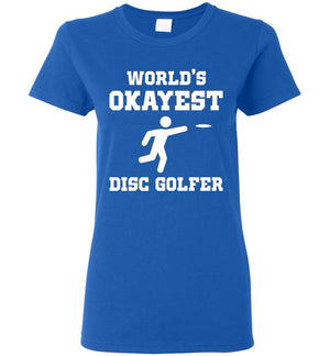Disc Golf T-Shirt - World's Okayest Disc Golfer - Ladies Tee - Absurd Ink