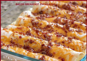BACON BREAKFAST ENCHILADAS