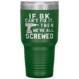 If BK Can't Fix It. Then We're All Screwed. 30oz Cup