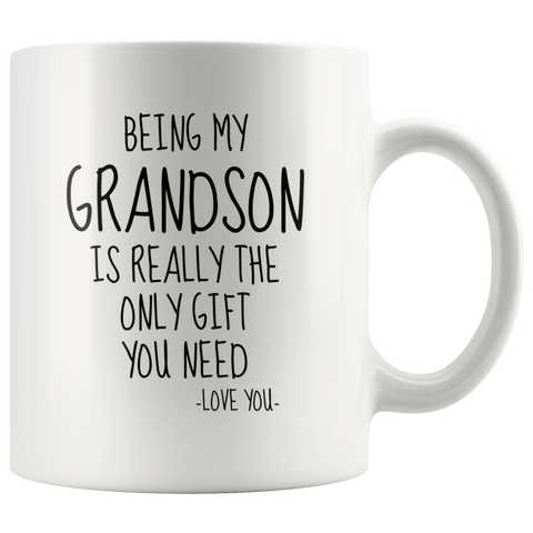 Being My Grandson Is Really The Only Gift You Need. -Love You- Mug