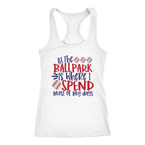 At The Ballpark Is Where I Spend Most Of My Days Tank Top