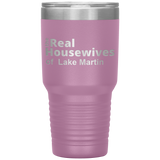 Real Housewives of  Lake Martin 30oz Cup