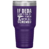 If DeDa Can't Fix It We're All Screwed Personalized Cup