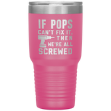 If Pops Can't Fix It. Then We're All Screwed Cup