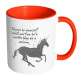 Always Be Yourself Unless You Can Be A Unicorn Then Be A Unicorn Mug
