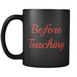 Before Teaching Black Coffee Mug