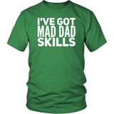 I've Got Mad Dad Skills T-Shirt
