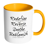 Redefine, Reverse, Soothe and Unblemish Coffee Mug