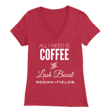 All I Need Is Coffee And Lash Boost Rodan and Fields V-neck