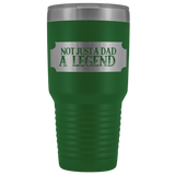 Not Just A Dad A Legend Cup