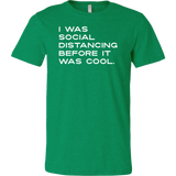 I Was Social Distancing Before It Was Cool. Shirt