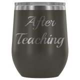 After Teaching Wine Tumbler Glass
