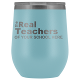 Custom The Real Teachers Of Your School Cup