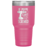 If Poppi Can't Fix It.  Then We're All Screwed. 30oz Cup