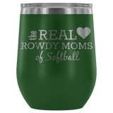 The Real Rowdy Moms of Softball Wine Tumbler