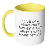 I Live In A Madhouse Run By A Tiny Army That I Made Myself Mug