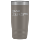 Personalized Real Teachers Of Your School Cup 20oz