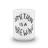 Something is a Brewing Mug - Beautiful Chaos - 7