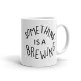 Something is a Brewing Mug - Beautiful Chaos - 1