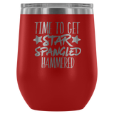 Time To Get Star Spangled Hammered Wine Tumbler